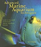 img - for Advanced Marine Aquarium Techniques   [ADVD MARINE AQUARIUM TECHNIQUE] [Hardcover] book / textbook / text book