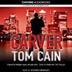 Carver (       UNABRIDGED) by Tom Cain Narrated by Steven Crossley