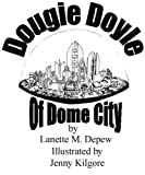 img - for Dougie Doyle of Dome City book / textbook / text book