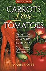 Carrots Love Tomatoes- Secrets of Companion Planting for Successful Gardening