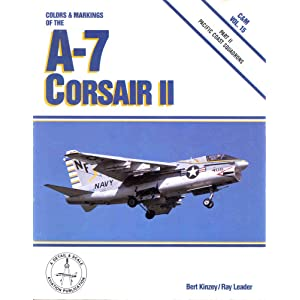Colors & Markings of the A-7 Corsair II, Part 2: Pacific Coast Squadrons - C&M Vol. 15