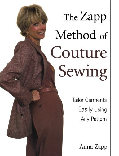 The Zapp Method of Couture Sewing: Tailor Garments Easily, Using Any Pattern