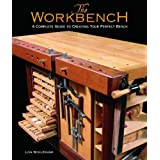 """The Workbench: A Complete Guide to Creating Your Perfect Benchvon """"Lon Schleining"""""""