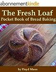 The Fresh Loaf Pocket Book of Bread B...