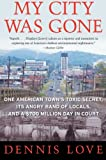 My City Was Gone: One American Town