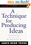 A Technique for Producing Ideas (Adve...