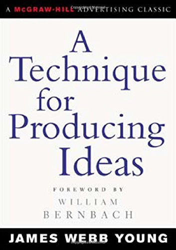 A Technique for Producing Ideas (Advertising Age Classics...