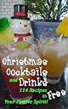 img - for Christmas Cocktails and Drinks: 114 Recipes to Free Your Festive Spirit! book / textbook / text book