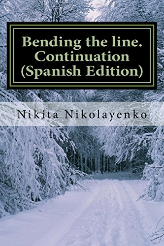 Bending the line. Continuation (Spanish Edition): Volume 2