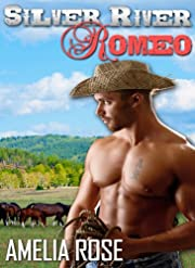 Silver River Romeo (Western Cowboy Romance) (Rancher Romance Series #1 - Cole's story)