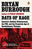 img - for Days of Rage: America's Radical Underground, the FBI, and the Forgotten Age of Revolutionary Violence book / textbook / text book