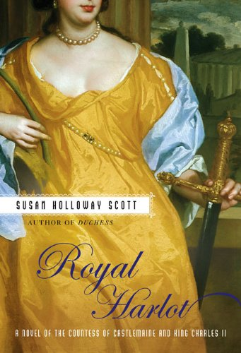 Image of Royal Harlot: A Novel of the Countess Castlemaine and King Charles II