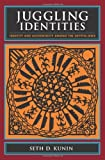 img - for Juggling Identities: Identity and Authenticity Among the Crypto-Jews by Seth D. Kunin (2009-07-16) book / textbook / text book