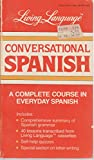 img - for Conversational Spanish: A Complete Course in Everyday Spanish (Living Language Series) book / textbook / text book