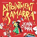 Appointment in Samarra: Penguin Classics Deluxe Edition (       UNABRIDGED) by John O'Hara, Charles McGrath (introduction) Narrated by Christian Camargo
