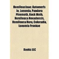 Hemileucinae: Automeris IO, Lonomia, Pandora Pinemoth, Buck Moth, Hemileuca Nevadensis, Hemileuca Hera, Coloradia...