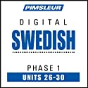 Swedish Phase 1, Unit 26-30: Learn to Speak and Understand Swedish with Pimsleur Language Programs  by Pimsleur