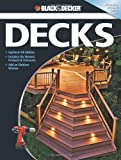 Black & Decker The Complete Guide to Decks: Updated 4th Edition, Includes the Newest Products & Fasteners, Add an Outdoor Kitchen (Black & Decker Complete Guide)