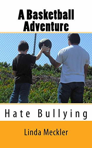 Linda Meckler - A Basketball Adventure: Love Basketball Hate Bullying
