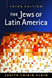 img - for By Judith Laikin Elkin The Jews of Latin America (Religion and Politics in Society) (Religion and Politics in Society: Dyna (3rd Edition) [Paperback] book / textbook / text book