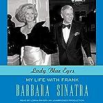 Lady Blue Eyes: My Life with Frank | Barbara Sinatra