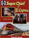 Santa Fe Super Chief and El Capitan 1936-1971 (0976620197) by Patrick C. Dorin