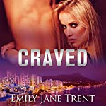 Craved: Adam & Ella, Volume 4 | Emily Jane Trent