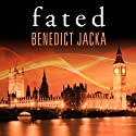 Fated: Alex Verus Series, Book 1 (       UNABRIDGED) by Benedict Jacka Narrated by Gildart Jackson