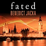 Fated: Alex Verus Series, Book 1 Audiobook by Benedict Jacka Narrated by Gildart Jackson