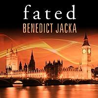 Fated: Alex Verus Series, Book 1 (       UNABRIDGED) by Benedict Jacka Narrated by Gildart Jackson