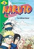 echange, troc Masashi Kishimoto - Naruto, Tome 5 : Le déserteur