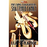 Missing Daughter, Shattered Familyby Liz Strange