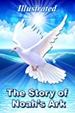 The Story of Noahs  Ark - Illustrated (The Bible Series)
