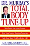 Doctor Murray's Total Body Tune-Up: S...