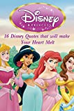 Disney Quotes: 16 Disney Quotes that will make Your Heart Melt (Unofficial): love quotes free, quote of love, disney princess, walt disney world with kids,love ... with kids,love inspired, girl books Book 2)