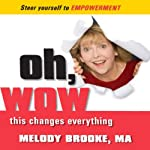 Oh, Wow! This Changes Everything! | Melody Brooke, MA