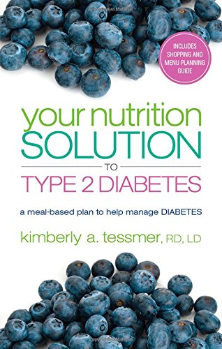 Your Nutrition Solution to Type 2 Diabetes: A Meal-Based Plan to Help Manage Diabetes