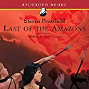 Last of the Amazons Audiobook by Steven Pressfield Narrated by Christine McMurdo Wallis, Alyssa Brensnahan, George Guidall