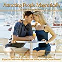 Attracting People Magnetically  by Lyndall Briggs, Gary Green Narrated by uncredited