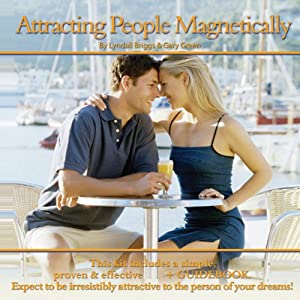 Attracting People Magnetically | [Lyndall Briggs, Gary Green]