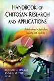 img - for Handbook of Chitosan Research and Applications (Biotechnology in Agriculture Industry and Medicine) book / textbook / text book