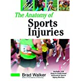 The Anatomy of Sports Injuriesby Brad Walker