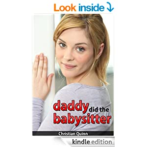 Daddy Did The Babysitter (Short Erotic Story) - Kindle edition by