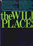 The Wild Places: A Photographic Celebration of Unspoiled America (006014176X) by Rugoff, Milton