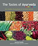 img - for The Tastes of Ayurveda: More Healthful, Healing Recipes for the Modern Ayurvedic book / textbook / text book