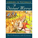 A Distant Mirror: The Calamitous Fourteenth Century (       UNABRIDGED) by Barbara W. Tuchman Narrated by Nadia May
