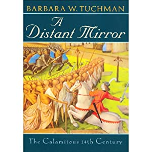 A Distant Mirror: The Calamitous Fourteenth Century | [Barbara W. Tuchman]