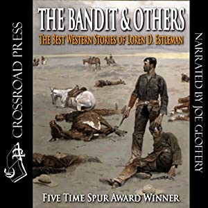 The Bandit & Others: The Best Western Stories of Loren D. Estleman | [Loren D. Estleman]