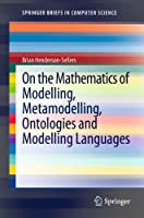 On the Mathematics of Modelling