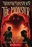 Troubletwisters Book 2: The Monster (0545259045) by Nix, Garth
